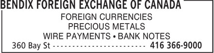 Bendix Foreign Exchange Of Canada (647-497-7468) - Annonce illustrée - FOREIGN CURRENCIES PRECIOUS METALS WIRE PAYMENTS • BANK NOTES