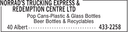 Norrad's Trucking Express & Redemption Centre Ltd (506-433-2258) - Annonce illustrée - Pop Cans-Plastic & Glass Bottles Beer Bottles & Recyclables  Pop Cans-Plastic & Glass Bottles Beer Bottles & Recyclables