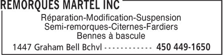 Remorques Martel Inc (450-449-1650) - Display Ad - Réparation-Modification-Suspension Semi-remorques-Citernes-Fardiers Bennes à bascule Réparation-Modification-Suspension Semi-remorques-Citernes-Fardiers Bennes à bascule