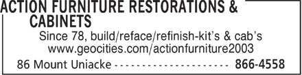 Action Furniture Restorations & Cabinets (902-866-4558) - Display Ad - Since 78, build/reface/refinish-kit's & cab's www.geocities.com/actionfurniture2003
