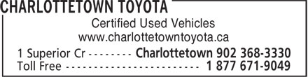 Charlottetown Toyota (902-368-3330) - Annonce illustrée - Certified Used Vehicles www.charlottetowntoyota.ca www.charlottetowntoyota.ca Certified Used Vehicles