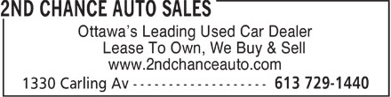 2nd Chance Auto Sales (613-729-1440) - Display Ad - Ottawa's Leading Used Car Dealer Lease To Own, We Buy & Sell www.2ndchanceauto.com  Ottawa's Leading Used Car Dealer Lease To Own, We Buy & Sell www.2ndchanceauto.com  Ottawa's Leading Used Car Dealer Lease To Own, We Buy & Sell www.2ndchanceauto.com