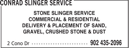 Conrad Slinger Service (902-435-2096) - Annonce illustrée - STONE SLINGER SERVICE COMMERCIAL & RESIDENTIAL DELIVERY & PLACEMENT OF SAND, GRAVEL, CRUSHED STONE & DUST