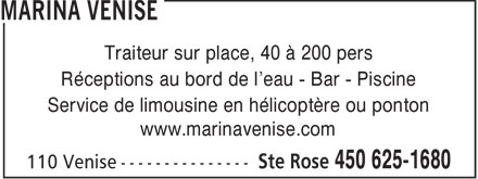 Marina Venise (450-625-1680) - Display Ad - Traiteur sur place, 40 &agrave; 200 pers R&eacute;ceptions au bord de l'eau - Bar - Piscine Service de limousine en h&eacute;licopt&egrave;re ou ponton www.marinavenise.com