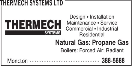 Thermech Systems Ltd (506-388-5688) - Annonce illustrée - Design ¿ Installation Maintenance ¿ Service Commercial ¿ Industrial Residential Natural Gas: Propane Gas Boilers: Forced Air: Radiant Design ¿ Installation Maintenance ¿ Service Commercial ¿ Industrial Residential Natural Gas: Propane Gas Boilers: Forced Air: Radiant