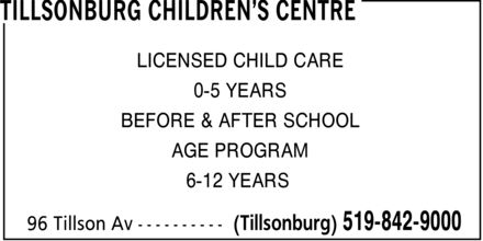 Tillsonburg Children's Centre (519-842-9000) - Display Ad - TILLSONBURG CHILDREN¿S CENTRE LICENSED CHILD CARE 0-5 YEARS BEFORE & AFTER SCHOOL AGE PROGRAM 6-12 YEARS  96 Tillson Av (Tillsonburg) 519-842-9000