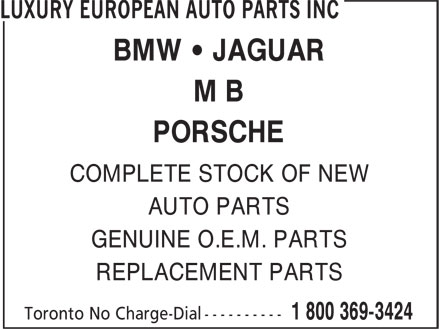 Luxury European Auto Parts Inc (1-800-369-3424) - Display Ad - BMW • JAGUAR M B PORSCHE COMPLETE STOCK OF NEW AUTO PARTS GENUINE O.E.M. PARTS REPLACEMENT PARTS