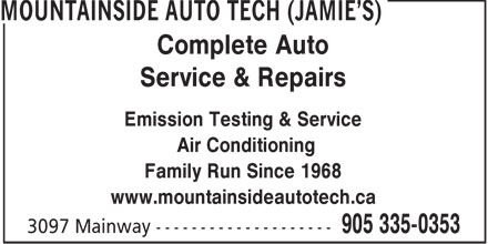 Mountainside Auto Tech (905-335-0353) - Display Ad - Complete Auto Service & Repairs Emission Testing & Service Air Conditioning Family Run Since 1968 www.mountainsideautotech.ca