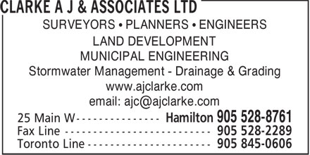 Clarke A J & Associates Ltd (905-528-8761) - Annonce illustrée - Stormwater Management - Drainage & Grading www.ajclarke.com LAND DEVELOPMENT MUNICIPAL ENGINEERING SURVEYORS   PLANNERS   ENGINEERS