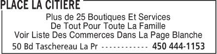 Place La Citière (450-444-1153) - Display Ad - Plus de 25 Boutiques Et Services De Tout Pour Toute La Famille Voir Liste Des Commerces Dans La Page Blanche