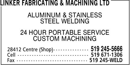 Linker Fabricating & Machining Ltd (519-245-5666) - Annonce illustrée - ALUMINUM & STAINLESS STEEL WELDING 24 HOUR PORTABLE SERVICE CUSTOM MACHINING ALUMINUM & STAINLESS STEEL WELDING 24 HOUR PORTABLE SERVICE CUSTOM MACHINING