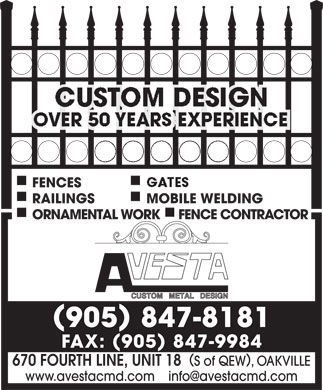 Avesta Custom Metal Design (905-847-8181) - Annonce illustrée - FENCES RAILINGS MOBILE WELDING ORNAMENTAL WORKFENCE CONTRACTOR 905 847-8181 FAX: 905 847-9984 670 FOURTH LINE, UNIT 18 S of QEW, OAKVILLE