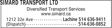 Simard Transport Ltd (514-636-9411) - Display Ad - Diversified Transport Services www.simard.ca  Diversified Transport Services www.simard.ca  Diversified Transport Services www.simard.ca  Diversified Transport Services www.simard.ca