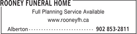 Rooney Funeral Home (902-853-2811) - Annonce illustrée - Full Planning Service Available www.rooneyfh.ca Full Planning Service Available www.rooneyfh.ca