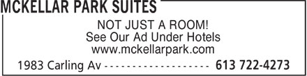 McKellar Park Suites (613-722-4273) - Annonce illustrée - NOT JUST A ROOM! See Our Ad Under Hotels www.mckellarpark.com