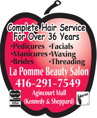 La Pomme Beauty Salon (416-291-7549) - Annonce illustrée - La Pomme Beauty Salon Agincount Mall (Kennedy & Sheppard) 4162917549 MasterCard VISA Interac  Pedicures  Manicures  Brides  Facials  Waxing  Threading Complete Hair Service For Over 36 Years