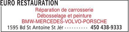 Euro Restauration (450-438-9333) - Annonce illustrée======= - Réparation de carrosserie - Débosselage et peinture - BMW-MERCEDES-VOLVO-PORSCHE