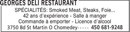 Georges Deli Restaurant (450-681-9248) - Display Ad - SPÉCIALITÉS: Smoked Meat, Steaks, Foie... - 42 ans d'expérience - Salle à manger - Commande à emporter - Licence d'alcool