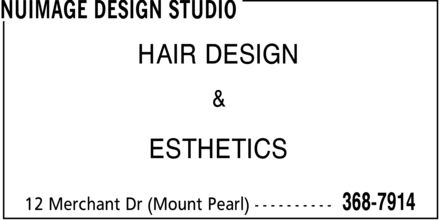 NuImage Design Studio (709-368-7914) - Display Ad - HAIR DESIGN & ESTHETICS HAIR DESIGN & ESTHETICS