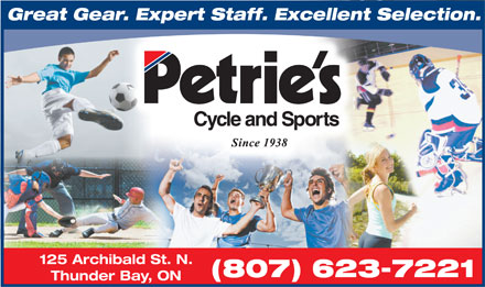 Petrie's Cycle And Sports (807-623-7221) - Annonce illustr&eacute;e - Great Gear. Expert Staff. Excellent Selection.Gear. Expert Staff. Excellent Sele 125 Archibald St. N. (807) 623-7221 Thunder Bay, ON