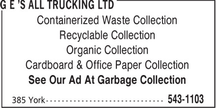 G E's All Trucking Ltd (902-543-1103) - Annonce illustrée - Containerized Waste Collection Recyclable Collection Organic Collection Cardboard & Office Paper Collection See Our Ad At Garbage Collection