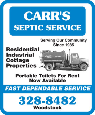 Carr's Septic Service (506-328-8482) - Display Ad - CARR'S SEPTIC SERVICE Serving Our Community Since 1985  Residential  Industrial  Cottage  Properties Portable Toilets For Rent Now Available FAST DEPENDABLE SERVICE 328-8482 Woodstock