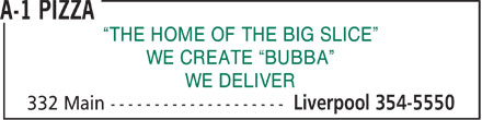 A-1 Pizza (902-354-5550) - Annonce illustrée - THE HOME OF THE BIG SLICE WE CREATE  BUBBA WE DELIVER  THE HOME OF THE BIG SLICE WE CREATE  BUBBA WE DELIVER