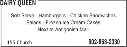 Dairy Queen Grill & Chill (902-863-2330) - Display Ad - Next to Antigonish Mall Soft Serve - Hamburgers - Chicken Sandwiches Salads - Frozen Ice Cream Cakes