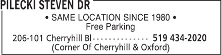 Pilecki Steven Dr (519-434-2020) - Display Ad - SAME LOCATION SINCE 1980 Free Parking  SAME LOCATION SINCE 1980 Free Parking