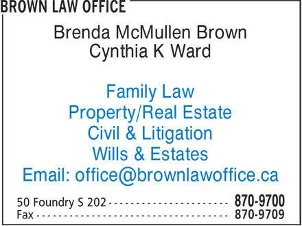 Brown Law Office (506-870-9700) - Annonce illustrée - Brenda McMullen Brown Cynthia K Ward Family Law Property/Real Estate Civil & Litigation Wills & Estates Brenda McMullen Brown Cynthia K Ward Family Law Property/Real Estate Civil & Litigation Wills & Estates