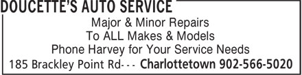 Doucette's Auto Service (902-566-5020) - Display Ad - Major & Minor Repairs Major & Minor Repairs To ALL Makes & Models Phone Harvey for Your Service Needs To ALL Makes & Models Phone Harvey for Your Service Needs