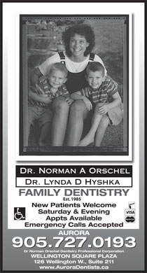 Dr Norman A Orschel Norman (905-727-0193) - Annonce illustrée - Dr. Norman A Orschel Saturday & Evening Appts Available Emergency Calls Accepted