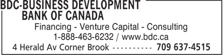 BDC-Business Development Bank Of Canada (709-637-4515) - Annonce illustr&eacute;e - Financing - Venture Capital - Consulting 1-888-463-6232 / www.bdc.ca