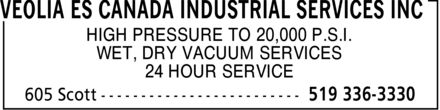 Veolia ES Canada Industrial Services Inc (519-336-3330) - Display Ad - WET, DRY VACUUM SERVICES HIGH PRESSURE TO 20,000 P.S.I. 24 HOUR SERVICE WET, DRY VACUUM SERVICES HIGH PRESSURE TO 20,000 P.S.I. 24 HOUR SERVICE