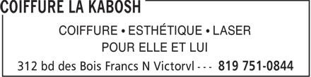 Coiffure La Kabosh (819-751-0844) - Annonce illustrée======= - COIFFURE   ESTHÉTIQUE   LASER POUR ELLE ET LUI