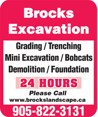 Brock's Landscaping (905-822-3131) - Annonce illustrée - Brocks Excavation Grading / Trenching Mini Excavation / Bobcats Demolition / Foundation 24 HOURS Please Call www.brockslandscape.ca  Brocks Excavation Grading / Trenching Mini Excavation / Bobcats Demolition / Foundation 24 HOURS Please Call www.brockslandscape.ca