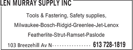 Len Murray Supply Inc (613-728-1819) - Display Ad - Tools & Fastering, Safety supplies, Milwaukee-Bosch-Ridgid-Greenlee-Jet-Lenox Featherlite-Strut-Ramset-Paslode