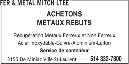Mitch's Iron & Metal Ltd (514-333-7800) - Annonce illustrée - WE BUY SCRAP STEEL & METALS Recycle Ferrous & Non Ferrous Metal Stainless-Brass-Aluminum-Copper Container Service