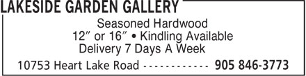 Lakeside Garden Gallery (289-201-1178) - Display Ad - Seasoned Hardwood 12ö or 16¬   Kindling Available Delivery 7 Days A Week