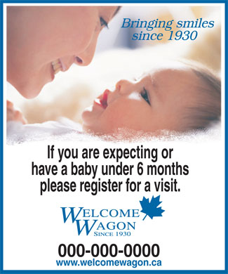 Welcome Wagon Ltd (416-497-8688) - Annonce illustrée - If you are expecting or have a baby under 6 months please register for a visit. 000-000-0000 www.welcomewagon.ca