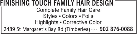 Finishing Touch Family Hair Design (902-876-0088) - Annonce illustrée======= - Complete Family Hair Care - Styles • Colors • Foils - Highlights • Corrective Color
