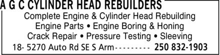 A G C Cylinder Head Rebuilders (250-832-1903) - Display Ad - Complete Engine & Cylinder Head Rebuilding Engine Parts ¿ Engine Boring & Honing Crack Repair ¿ Pressure Testing ¿ Sleeving