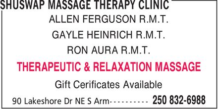 Shuswap Massage Therapy Clinic (250-832-6988) - Display Ad - ALLEN FERGUSON R.M.T. GAYLE HEINRICH R.M.T. RON AURA R.M.T. Gift Cerificates Available THERAPEUTIC & RELAXATION MASSAGE