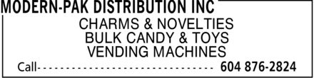 Modern-Pak Distribution Inc (604-876-2824) - Display Ad - CHARMS & NOVELTIES BULK CANDY & TOYS VENDING MACHINES
