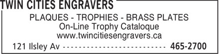 Twin Cities Engravers (902-465-2700) - Display Ad - PLAQUES - TROPHIES - BRASS PLATES On-Line Trophy Cataloque www.twincitiesengravers.ca