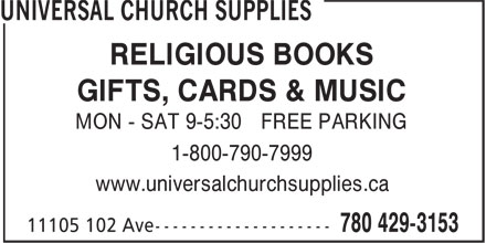 Universal Church Supplies (780-429-3153) - Annonce illustrée - RELIGIOUS BOOKS GIFTS, CARDS & MUSIC MON SAT 9-5:30 FREE PARKING 1-800-790-7999 www.universalchurchsupplies.ca
