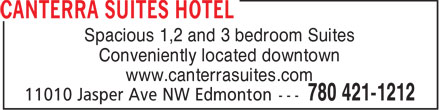 Canterra Suites Hotel (780-421-1212) - Annonce illustrée - Spacious 1,2 and 3 bedroom Suites Conveniently located downtown www.canterrasuites.com