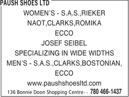Paush Shoes Ltd (780-466-1437) - Annonce illustrée - WOMEN'S - S.A.S.,RIEKER NAOT,CLARKS,ROMIKA ECCO JOSEF SEIBEL SPECIALIZING IN WIDE WIDTHS MEN'S - S.A.S.,CLARKS,BOSTONIAN, ECCO www.paushshoesltd.com