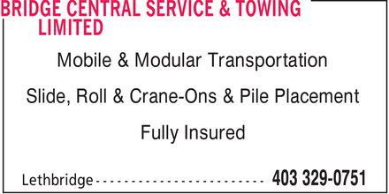 Bridge Central Service & Towing Limited (403-329-0751) - Annonce illustrée - Mobile & Modular Transportation Slide, Roll & Crane-Ons & Pile Placement Fully Insured