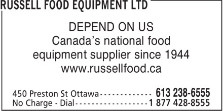 Russell Food Equipment Ltd (613-238-6555) - Annonce illustrée - DEPEND ON US Canada's national food equipment supplier since 1944 www.russellfood.ca